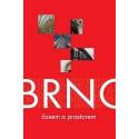 Brno - časem a prostorem