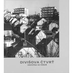 Divišova čtvrť - vesnička ve městě