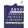 Brno - město řemesel, průmyslu a obchodu