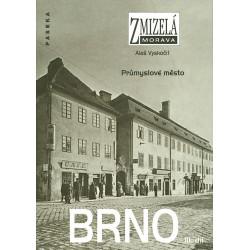 Zmizelá Morava - Brno III. díl