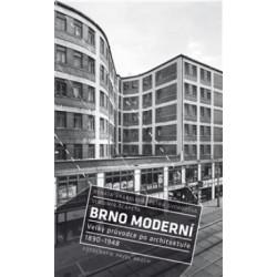 Brno moderní - Velký průvodce po architektuře 1890-1948