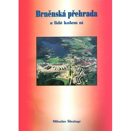 Brněnská přehrada a lidé kolem ní